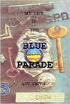 My Life in the Blue Parade - Art Smith