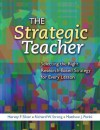 The Strategic Teacher: Selecting the Right Research-Based Strategy for Every Lesson - Harvey F. Silver, Richard W. Strong, Matthew J. Perini