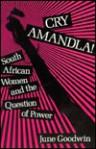 Cry Amandla - June Goodwin
