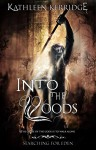 Into The Woods: 2015 Edited Edition (Searching For Eden) - Kathleen Kerridge, Sam Flaco, Emma Stedall, Jay Aheer
