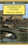 Stories of Wessex - Thomas Hardy