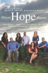 Where Hope Begins: One Family's Journey Out of Tragedy-and the Reporter Who Helped Them Make It - Alysia Sofios, Caitlin Rother
