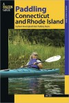 Paddling Connecticut and Rhode Island: Southern New England's Best Paddling Routes (Falcon Guides Paddling) - Jim Cole