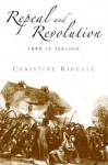 Repeal and Revolution: 1848 in Ireland - Christine Kinealy