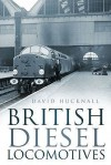 British Diesel Locomotives - David Hucknall