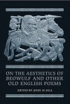 On the Aesthetics of Beowulf and Other Old English Poems - John M. Hill