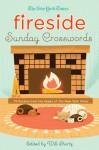The New York Times Fireside Sunday Crosswords: 75 Puzzles from the Pages of The New York Times - The New York Times, Will Shortz