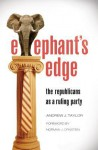 Elephant's Edge: The Republicans as a Ruling Party - Andrew Taylor, Norman J. Ornstein
