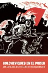 Bolcheviques en el poder: Una antologia del pensamiento revolucionario - Vladimir Lenin, Leon Trotsky, Victor Serge, Alexandra Kollontai, Sonia Almazan Del Olmo, John Reed
