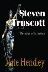 Steven Truscott Decades of Injustice - Nate Hendley