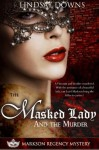 The Masked Lady and The Murder - Lindsay Downs, Nia Shay, Heidi Sieverding