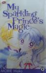 My Sparkling Prince's Magic - Morie Mako
