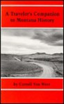 Traveler's Companion to Montana History - Carroll Van West