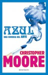 Azul, una comedia del arte - Christopher Moore