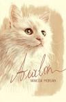 Avalon: a Heartwarming True Cat Story - Vanessa Morgan