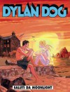 Dylan Dog n. 261: Saluti da Moonlight - Tiziano Sclavi, Giovanni Di Gregorio, Giovanni Freghieri, Angelo Stano