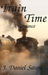 Train Time - J. Daniel Sawyer