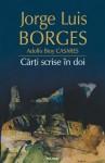 Carti scrise in doi - Jorge Luis Borges