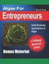 Algae For Entreprenuers Bonus Material I: Small Business Applications for Algae - David Sieg