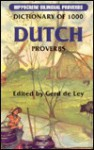 Dictionary of 1000 Dutch Proverbs: Bilingual Proverbs - Gerd De Ley