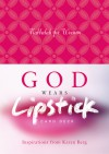God Wears Lipstick Card Deck: Inspirations from Karen Berg - Karen Berg