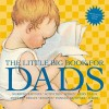 The Little Big Book for Dads, Revised Edition - Lena Tabori