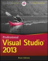 Professional Visual Studio 2013 - Bruce Johnson