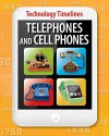 Telephones and Cellphones (Technology Timelines) - Tom Jackson