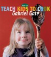 How to Teach Kids to Cook - Gabriel Gate