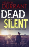 DEAD SILENT a gripping detective thriller full of suspense - HELEN H. DURRANT