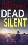DEAD SILENT a gripping detective thriller full of suspense - HELEN H. DURRANT