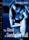 The Ghost of Goodacre Hall - Cassandra Curtis