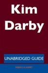 Kim Darby - Unabridged Guide - Rebecca Harry