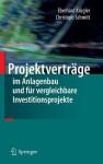 Projektvertrage Im Anlagenbau Und Fur Vergleichbare Investitionsprojekte - Christoph Schmitt, Eberhard Krugler