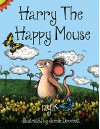 Harry The Happy Mouse: Teaching Children To Be Kind To Each Other. - N K, Janelle Dimmett