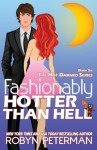 Fashionably Hotter Than Hell: Book 6 Hot Damned Series (Volume 6) - Robyn Peterman