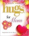 Little Hugs for Mom - Howard Books