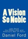A Vision So Noble: John Boyd, the OODA Loop, and America's War on Terror - Daniel Ford