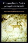 Conservation in Africa: Peoples, Policies and Practice - David Anderson, Richard Grove