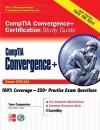 Comptia Convergence+ Certification Study Guide - Tom Carpenter