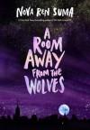 A Room Away From The Wolves - Nova Ren Suma