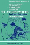 Affluent Worker:Pol Att - John H. Goldthorpe