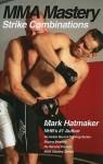 MMA Mastery: Strike Combinations - Mark Hatmaker