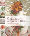 The Wedding Cake Decorator's Bible: A Resource of Mix-and-Match Designs and Embellishments - Alan Dunn