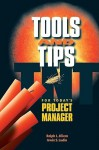 Tools and Tips for Today's Project Manager - Ralph L. Kliem, Pmp, Irwin S. Ludin