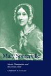 Mary Somerville: Science, Illumination, and the Female Mind - Kathryn A. Neeley, Mary Somerville, Sally Gregory Kohlstedt, David M. Knight