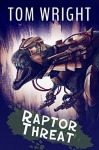 Raptor Threat (Dino Squad Book 1) - Tom Wright