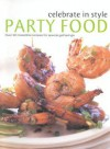 Celebrate in Style Party Food - Christine Ingram