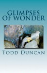 Glimpses of Wonder - Todd Duncan