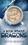 A Book Without Dragons - Olivia Berrier